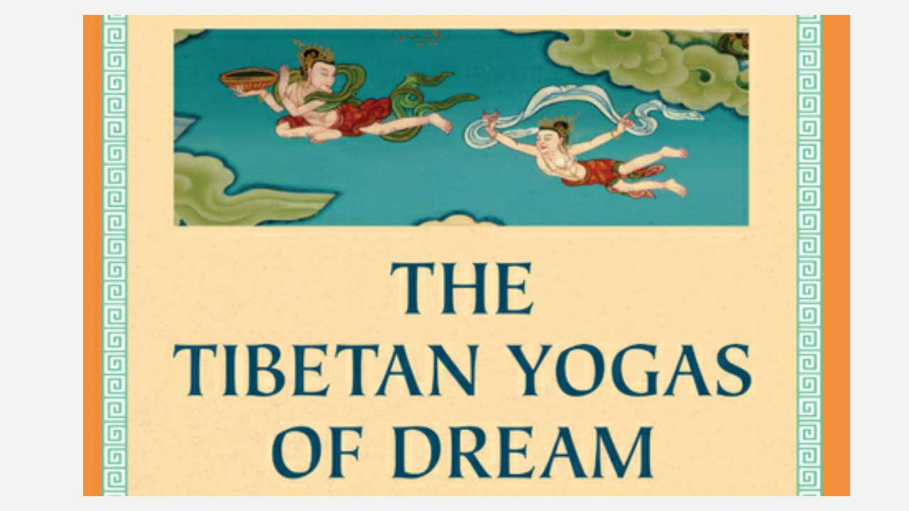 Tibetan Yogas of Dream and Sloeep